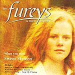 The Fureys When You Were Sweet Sixteen