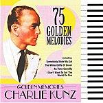 Charlie Kunz 75 Golden Memories