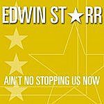 Edwin Starr Ain't No Stopping Us Now