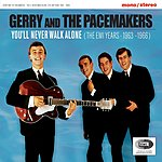 Gerry & The Pacemakers You'll Never Walk Alone: The Emi Years 1963-1966