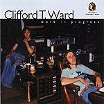 Clifford T. Ward Work In Progress