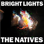 The Natives Bright Lights (Single)
