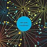 Figurines Hey Girl (3-Track Maxi-Single)