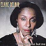 Elaine Delmar Nobody Else But Me