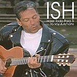 Ish Hare' Todo Para Ti: Yo Voy A Amarte (2-Track Single)