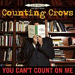 Counting Crows You Can't Count On Me (Single)