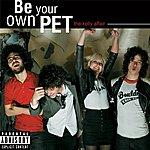 Be Your Own Pet The Kelly Affair (Single) (Parental Advisory)