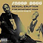 Snoop Dogg Sexual Eruption (Fyre Department Remix) (Single)(Parental Advisory)