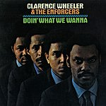 Clarence Wheeler and the Enforcers Doin' What We Wanna