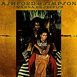 Ashford & Simpson I Wanna Be Selfish