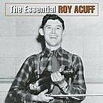 Roy Acuff The Essential Roy Acuff