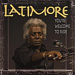 Latimore You're Welcome To Ride