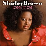 Shirley Brown Holding My Own