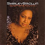 Shirley Brown Woman Enough!