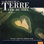Armand Amar La Terre Vue Du Ciel (Te Amo)