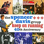 The Spencer Davis Group Keep On Running