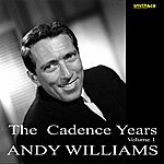 Andy Williams The Cadence Years, Vol.1