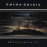 China Crisis What Price Paradise