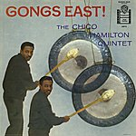 Chico Hamilton Gongs East!