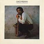 Chico Freeman Tradition In Transition