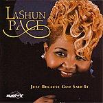 LaShun Pace Just Because God Said It