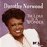 Dorothy Norwood The Lord Is A Wonder