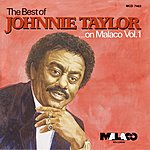 Johnnie Taylor The Best Of Johnnie Taylor On Malaco, Vol.1