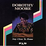 Dorothy Moore Stay Close To Home