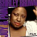 Shirley Brown Joy & Pain