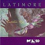 Latimore Catchin' Up