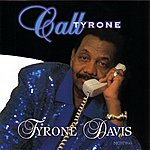 Tyrone Davis Call Tyrone