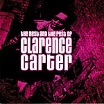 Clarence Carter The Best & The Rest Of Clarence Carter