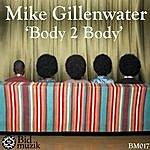 Mike Gillenwater Body 2 Body (3-Track Single)