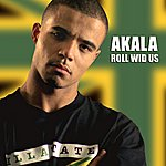 Akala Roll Wid Us (2-Track Single)
