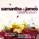 Samantha James Breathe You In (8-Track Remix Maxi-Single)