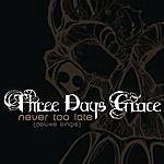 Three Days Grace Never Too Late (Single)