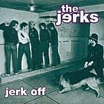 The Jerks Jerk Off