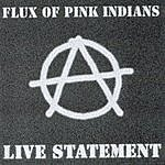 Flux Of Pink Indians Live Statement