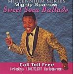 The Mighty Sparrow Sweet Soca Ballads