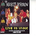 The Mighty Sparrow Live On Stage