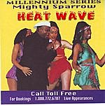 The Mighty Sparrow Heat Wave