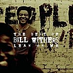Bill Withers The Best Of Bill Withers: Lean On Me
