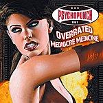 Psychopunch Overrated/Mediocre Medicine (Single)