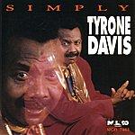 Tyrone Davis Simply