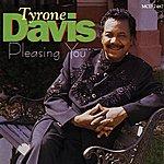 Tyrone Davis Pleasing You