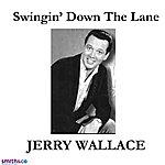 Jerry Wallace Swingin' Down The Lane (Single)