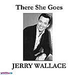 Jerry Wallace There She Goes (Single)