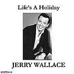 Jerry Wallace Life's A Holiday (Single)
