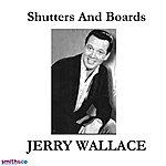 Jerry Wallace Shutters & Boards (Single)