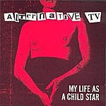 Alternative TV My Life As A Child Star